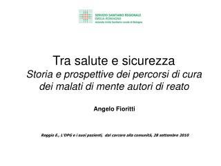Reggio E., L'OPG e i suoi pazienti,  dal carcere alla comunità, 28 settembre 2010