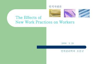 The Effects of  New Work Practices on Workers