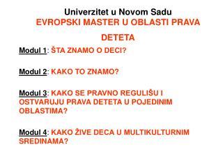 Univerzitet u Novom Sadu EVROPSKI MASTER U OBLASTI PRAVA DETETA