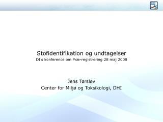 Stofidentifikation og undtagelser DI's konference om Præ-registrering 28 maj 2008