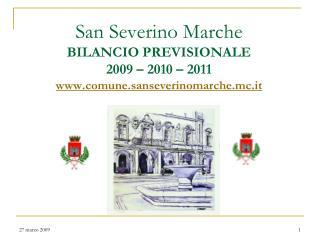San Severino Marche BILANCIO PREVISIONALE  2009 – 2010 – 2011 comune.sanseverinomarche.mc.it