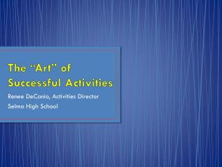 "The ""Art"" of Successful Activities"