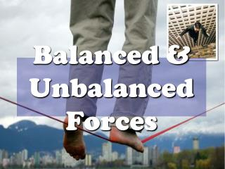 Balanced & Unbalanced Forces