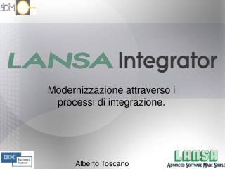 Modernizzazione attraverso i processi di integrazione.