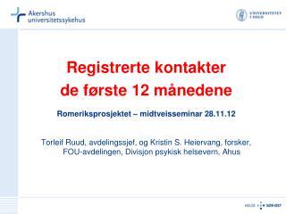 Registrerte kontakter  de første 12 månedene Romeriksprosjektet – midtveisseminar 28.11.12