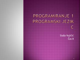 Programiranje 1  programski jezik c