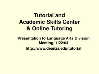 Tutorial and  Academic Skills Center & Online Tutoring