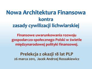 Nowa Architektura Finansowa  kontra  zasady cywilizacji lichwiarskiej