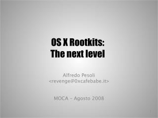 OS X Rootkits:  The next level