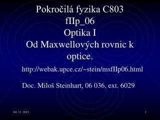 Pokročilá fyzika C803 fI Ip _06  Optika I Od Maxwellových rovnic k optice.