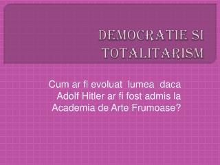 Democratie si totalitarism