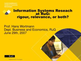 Information Systems Reseach at RuG:  rigour, relevance, or both