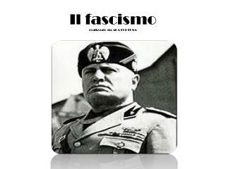 Il fascismo realizzato da ADA FORTUNA