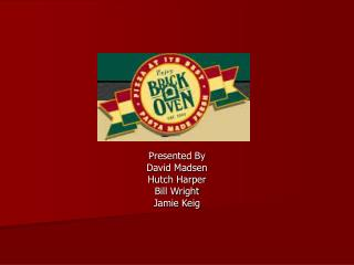 Presented By David Madsen Hutch Harper Bill Wright  Jamie Keig