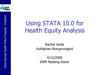 Using STATA 10.0 for  Health Equity Analysis
