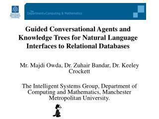 Mr. Majdi Owda, Dr. Zuhair Bandar, Dr. Keeley Crockett