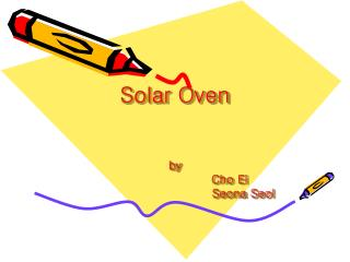Solar Oven by                              Cho Ei                                    Seona Seol