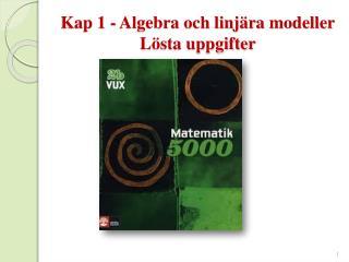 Kap 1 - Algebra och linjära  modeller Lösta uppgifter
