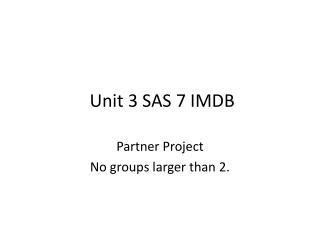 Unit 3 SAS 7 IMDB