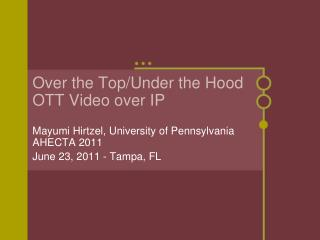 Over the Top/Under the Hood OTT Video over IP