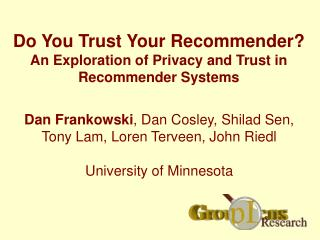 Do You Trust Your Recommender? An Exploration of Privacy and Trust in Recommender Systems