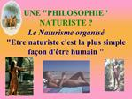 UNE PHILOSOPHIE NATURISTE   Le Naturisme organis  Etre naturiste cest la plus simple fa on d tre humain