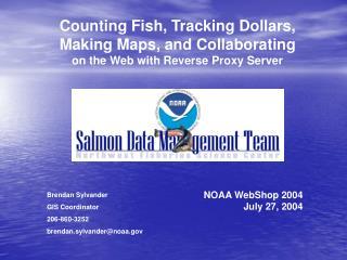 Brendan Sylvander GIS Coordinator 206-860-3252 brendan.sylvander@noaa