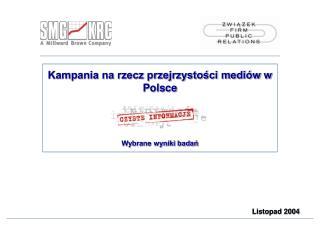 Kampania na rzecz przejrzystości mediów w Polsce  Wybrane wyniki badań