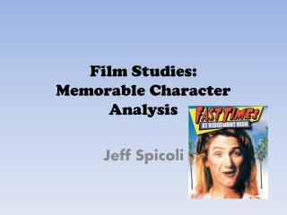 Film Studies:  Memorable Character Analysis