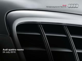 Audi quattro rooms