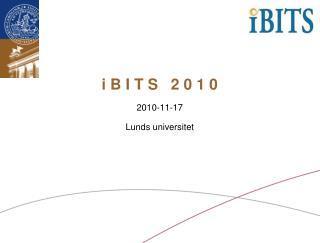 i B I T S   2 0 1 0 2010-11-17  Lunds universitet