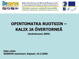 OPINTOMATKA RUOTSIIN –  KALIX JA ÖVERTORNEÅ (toukokuussa 2006)