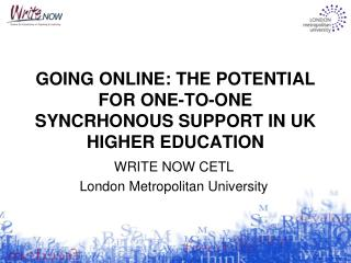GOING ONLINE: THE POTENTIAL FOR ONE-TO-ONE SYNCRHONOUS SUPPORT IN UK HIGHER EDUCATION