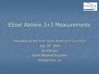 ESnet Abilene 3+3 Measurements