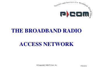 THE BROADBAND RADIO  ACCESS NETWORK