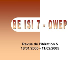 Revue de l'itération 5 18/01/2005 - 11/02/2005