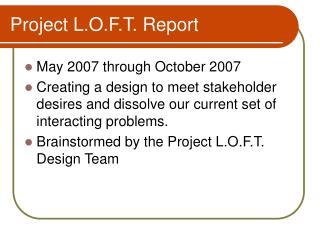 Project L.O.F.T. Report