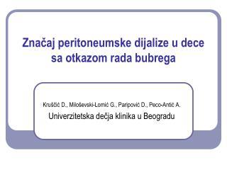Značaj peritoneumske dijalize u dece sa otkazom rada bubrega