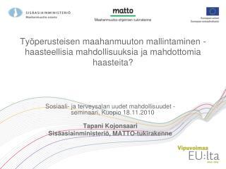 Sosiaali- ja terveysalan uudet mahdollisuudet -seminaari, Kuopio 18.11.2010 Tapani Kojonsaari