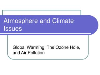 Atmosphere and Climate Issues