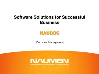 Software Solutions for Successful Business .  NAUDOC   [Document Management]