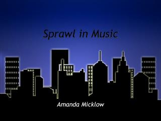 Sprawl in Music