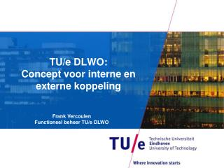TU/e DLWO:  Concept voor interne en externe koppeling