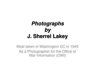Photographs by  J. Sherrel Lakey