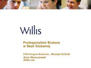 Profesjonalizm Brokera  w Skali Globalnej XVII I  Kongres Brokerów,  Mikołajki  20 /05/0 5