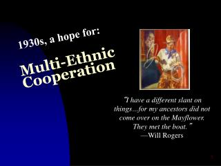 Multi-Ethnic Cooperation