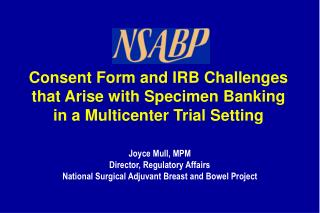 Consent Form and IRB Challenges that Arise with Specimen Banking in a Multicenter Trial Setting