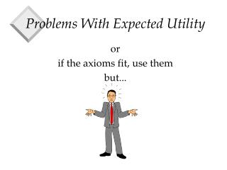 Problems With Expected Utility