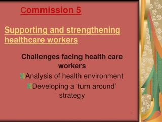 C ommission 5 Supporting and strengthening healthcare workers