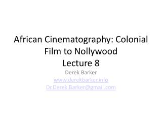 African Cinematography: Colonial Film to Nollywood Lecture  8